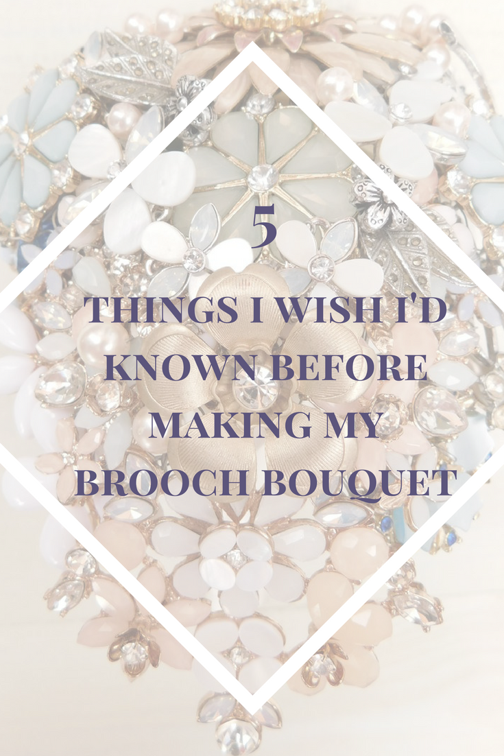 5 things i wish i'd known before making my brooch bouquet.png