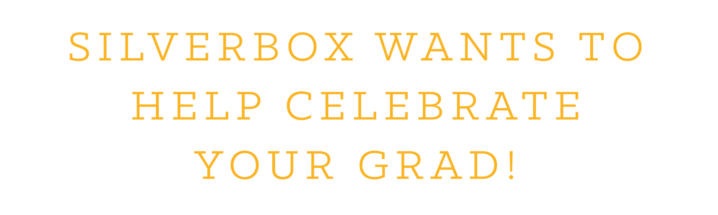 SilverBox wants to help celebrate your grad!