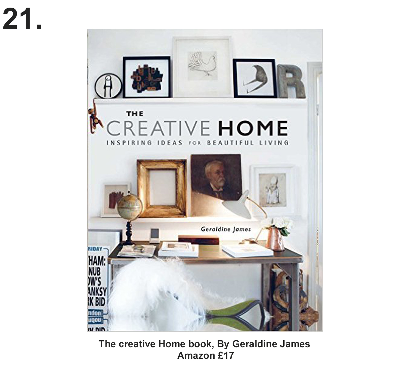 The Creative Home: Inspiring ideas for beautiful living £17