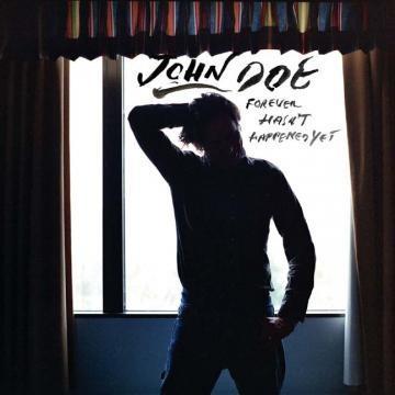 """JOHN DOE """"FOREVER HASN'T HAPPENED YET"""""""
