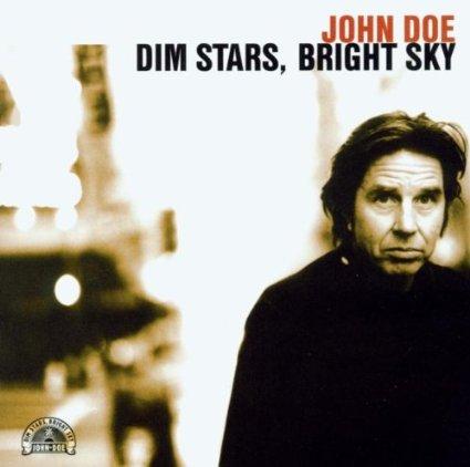 "JOHN DOE ""DIM STARS BRIGHT SKY"""