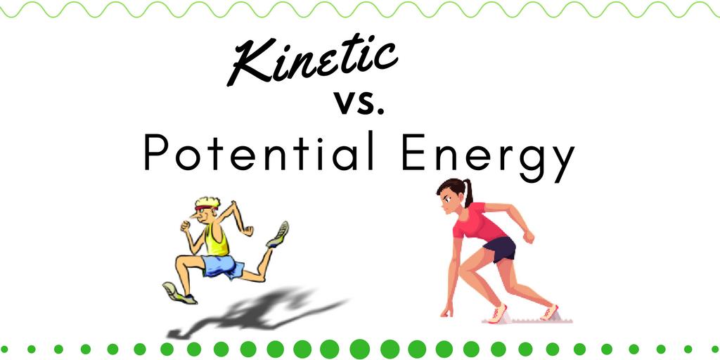 Kinetic Energy Vs. Potential Energy(1).png