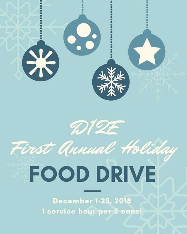 Tis the season to be jolly!!! It's D12E's First Annual Food Drive, and you can easily earn one service hour from:  Donating five cans of food to our club, where it'll be sent to other families and homes!