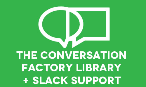 The Conversation Factory Library - Access all the current conversation design guides available for download, plus future guides, too!Plus get access to the slack group to connect with other conversation designers for support (link in download files)Choose your own level of support on the gumroad page.
