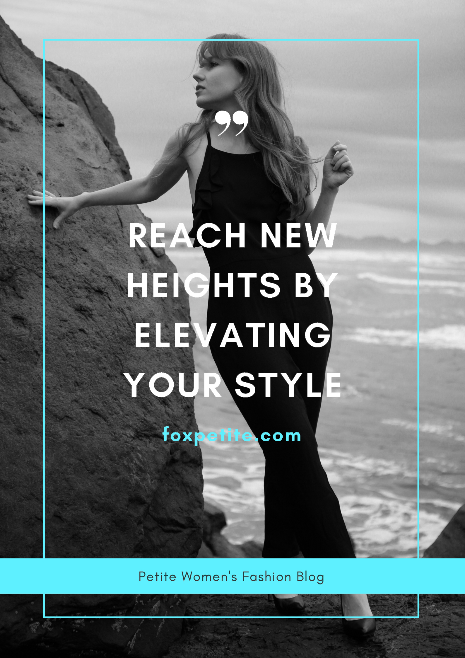 Fox Petite Quote - Reach New Heights By Elevating Your Style