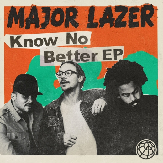 MAJOR LAZER: KNOW NO BETTER EP
