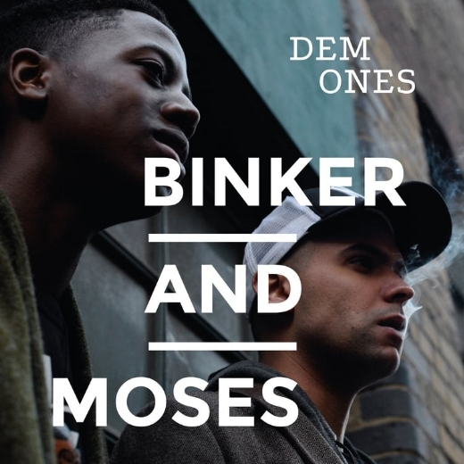 BINKER AND MOSES: DEM ONES