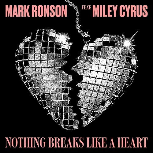 MARK RONSON Feat: MILEY CYRUS: NOTHING BREAKS LIKE A HEART