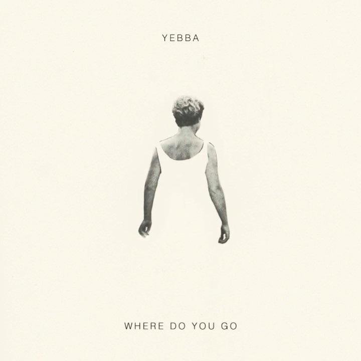 YEBBA: WHERE DO YOU GO