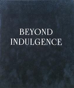 Beyond Indulgence