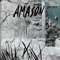 Artist:  Amason  Album:  Sky City  Year:  2015  Credit:  Co-producer, songwriter, musician and artist