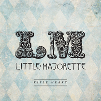 Artist:  Little Majorette  Album:  Rifle Heart  Year:  2012  Credit:  Producer, songwriter, musician and artist