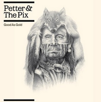 Artist:  Petter & The Pix  Album:  Good As Gold  Year:  2010  Credit:  Producer, songwriter, musician and artist