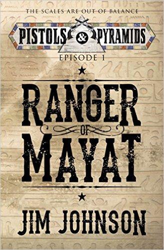 Ranger of Mayat - Pistols and Pyramids - Jim Johnson