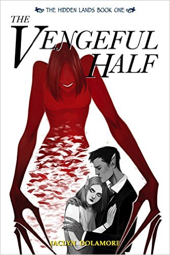 The Vengeful Half - The Hidden Lands - by Jaclyn Dolamore