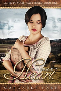 The Brave Heart - Listen to Your Heart Series - by Margaret Lake