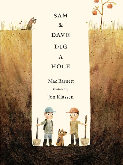 Sam & Dave Dig a Hole illustrated by Jon Klassen, written by Mac Barnett