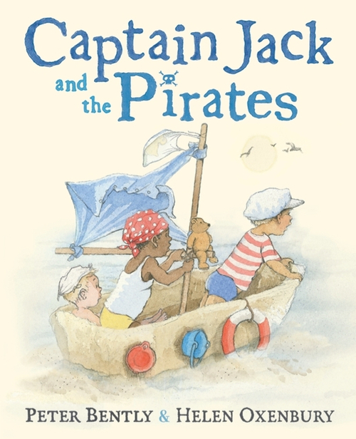 Captain Jack and the Pirates illustrated by Helen Oxenbury, written by Peter Bently