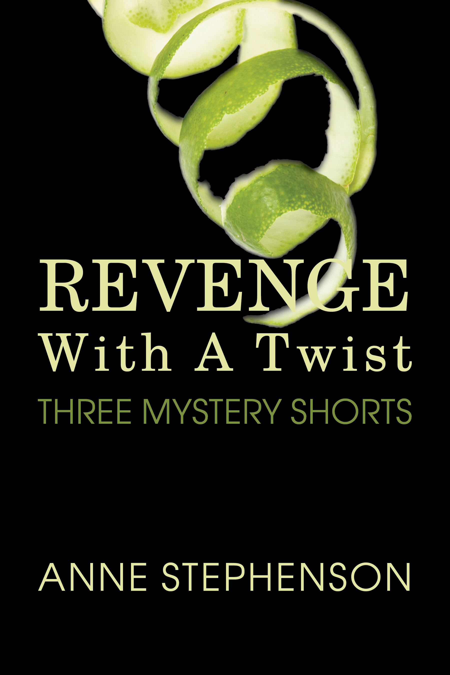 Revenge With A Twist   by  Anne Stephenson  Available on  Kobo  and  Kindle , as well as other ebook platforms!