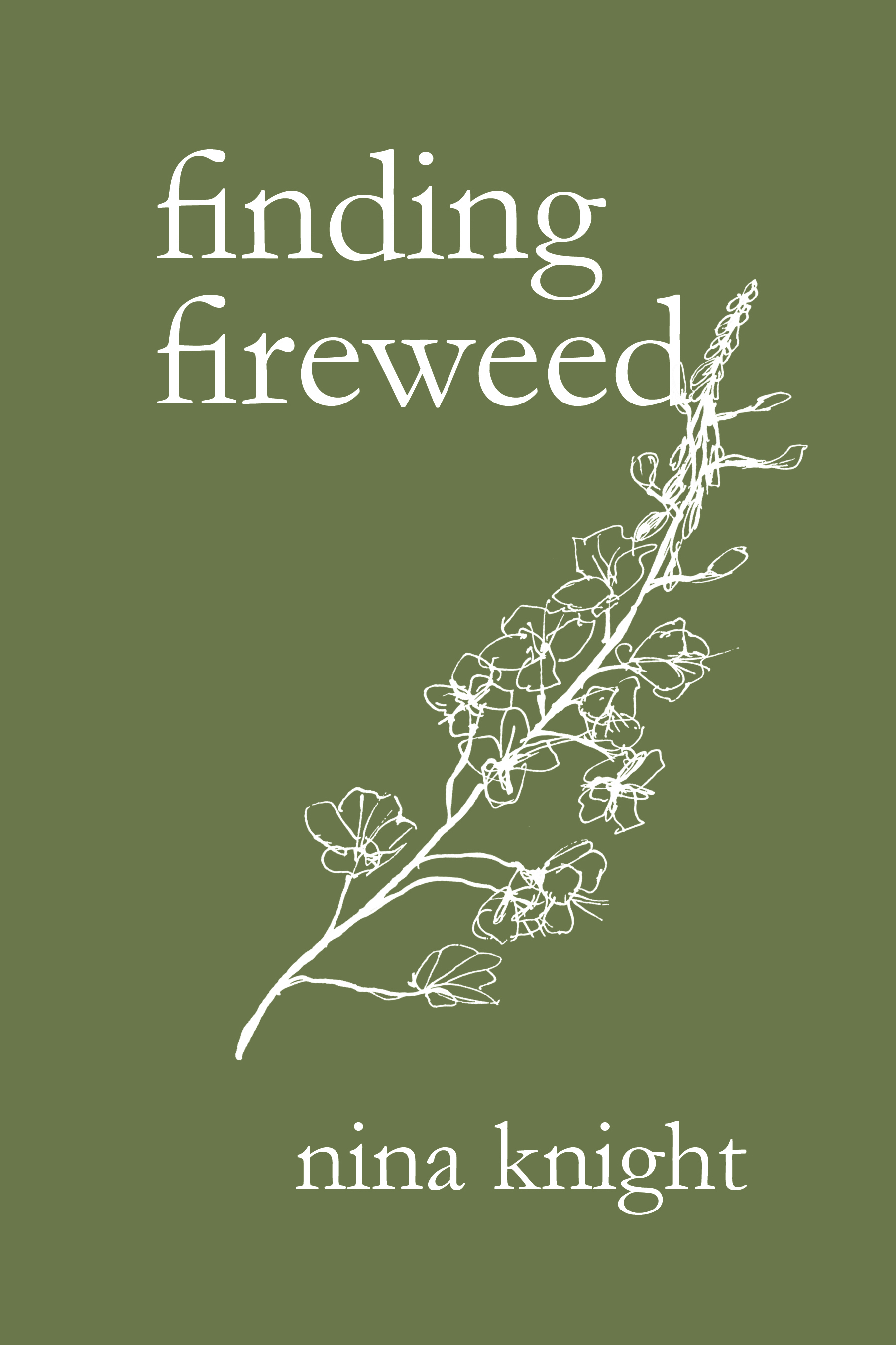 finding fireweed by nina knight