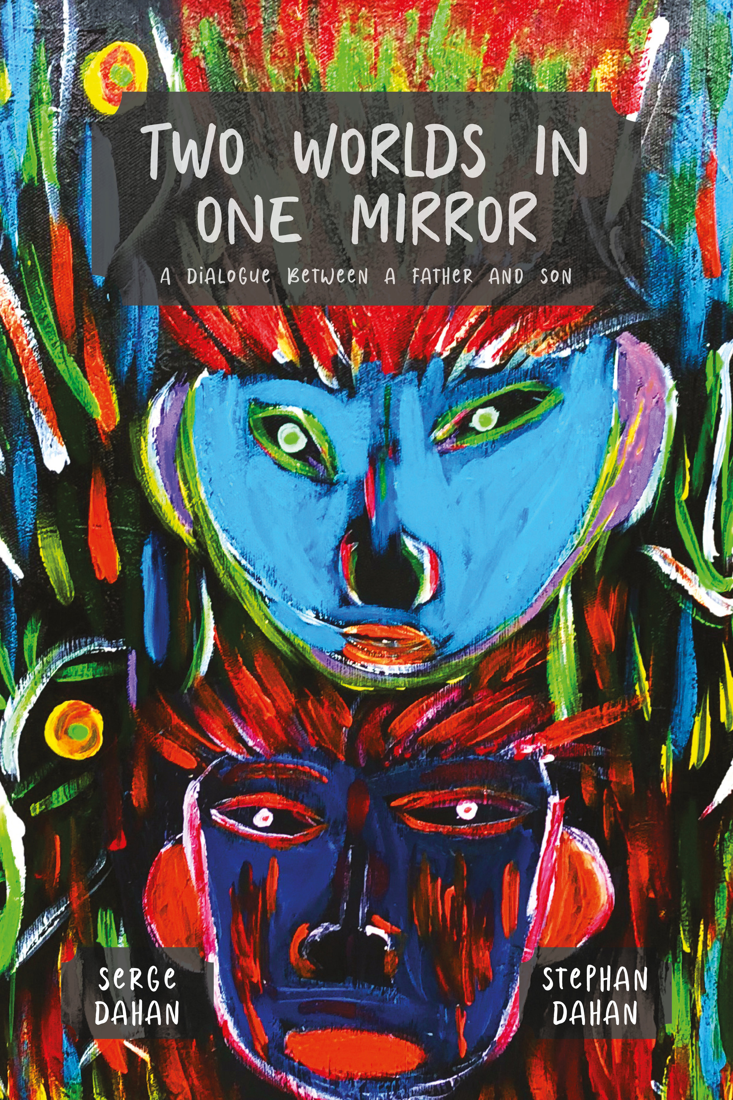 Two Worlds in One Mirror by Serge Dahan and Stephan Dahan