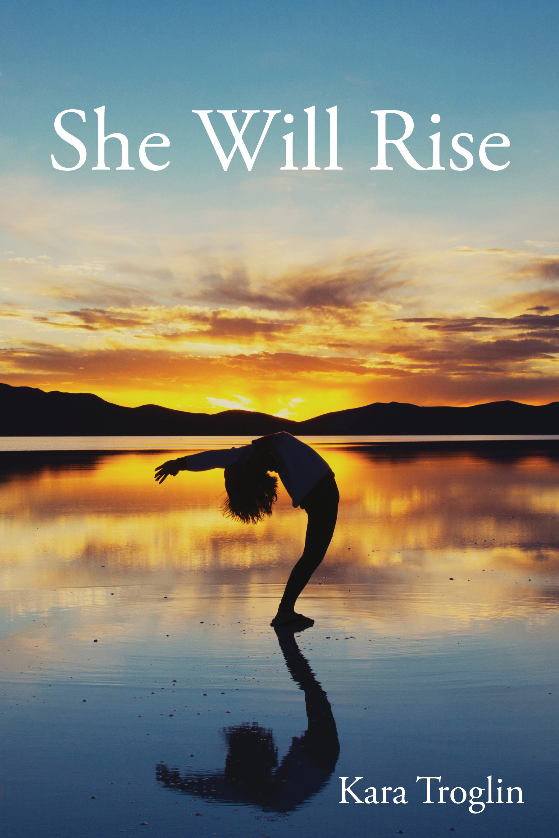 She Will Rise by Kara Troglin