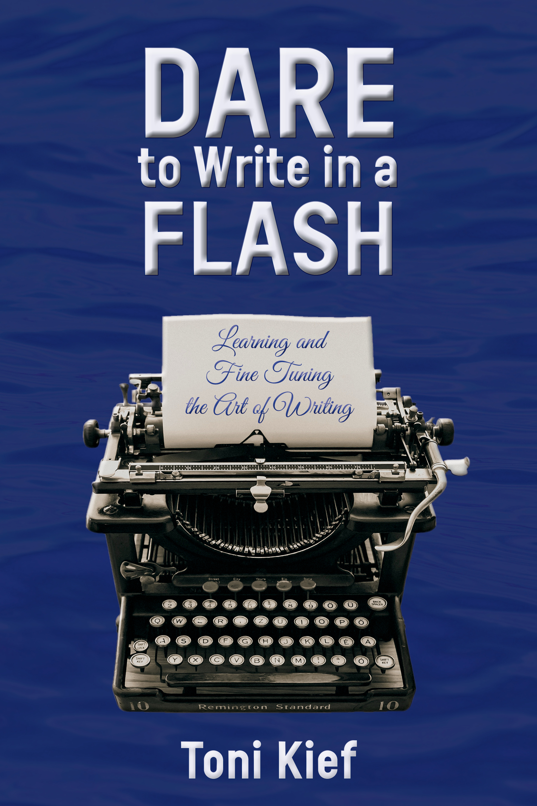 Dare to Write in a Flash by Toni Kief