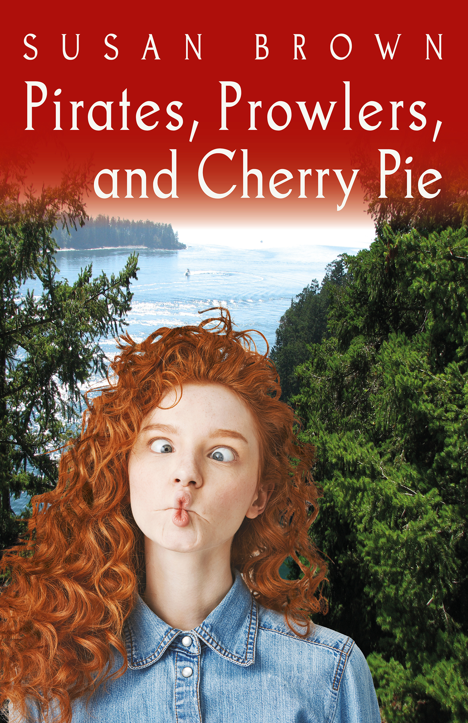 Pirates, Prowlers, and Cherry Pie by Susan Brown
