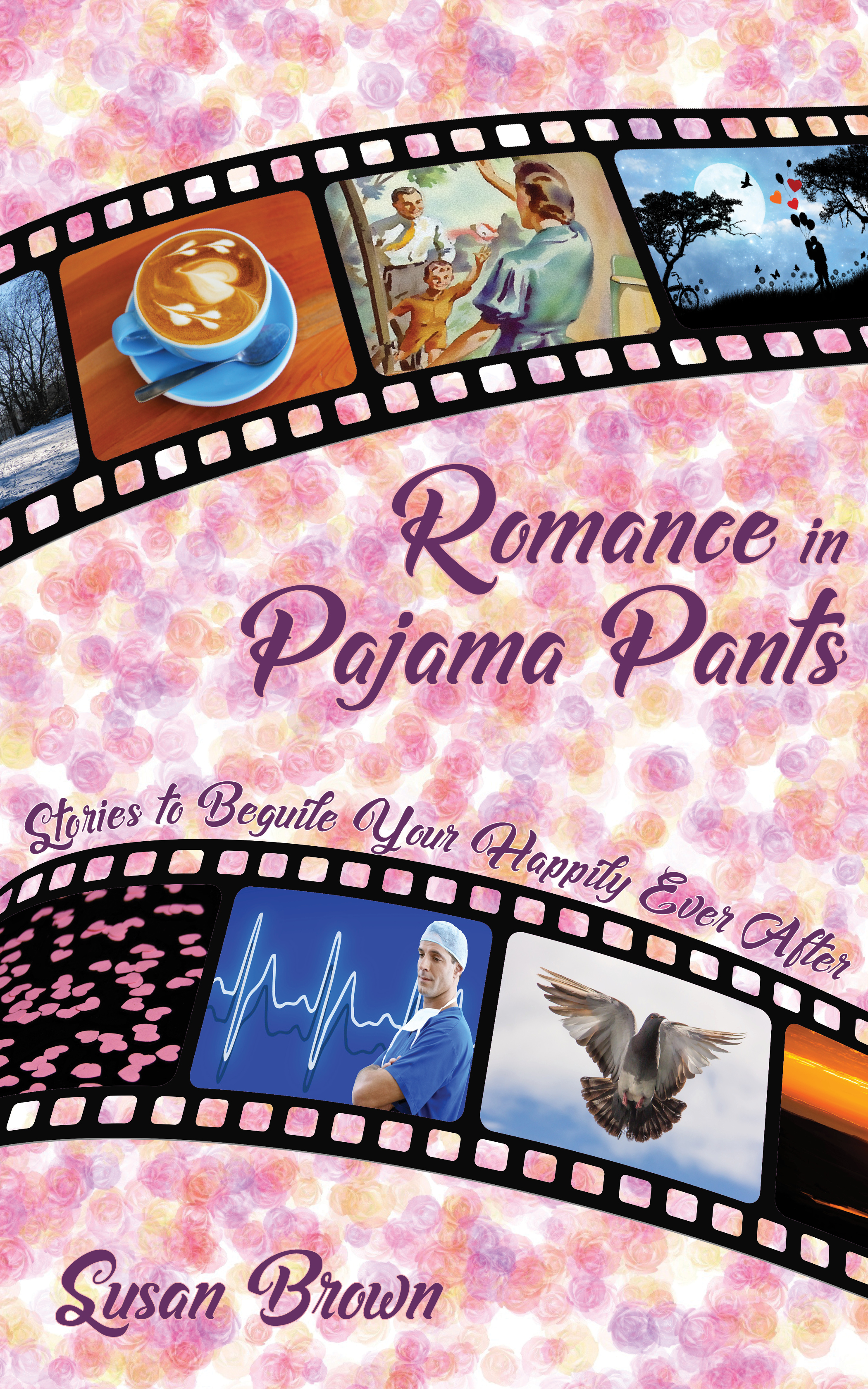 Romance in Pajama Pants by Susan Brown
