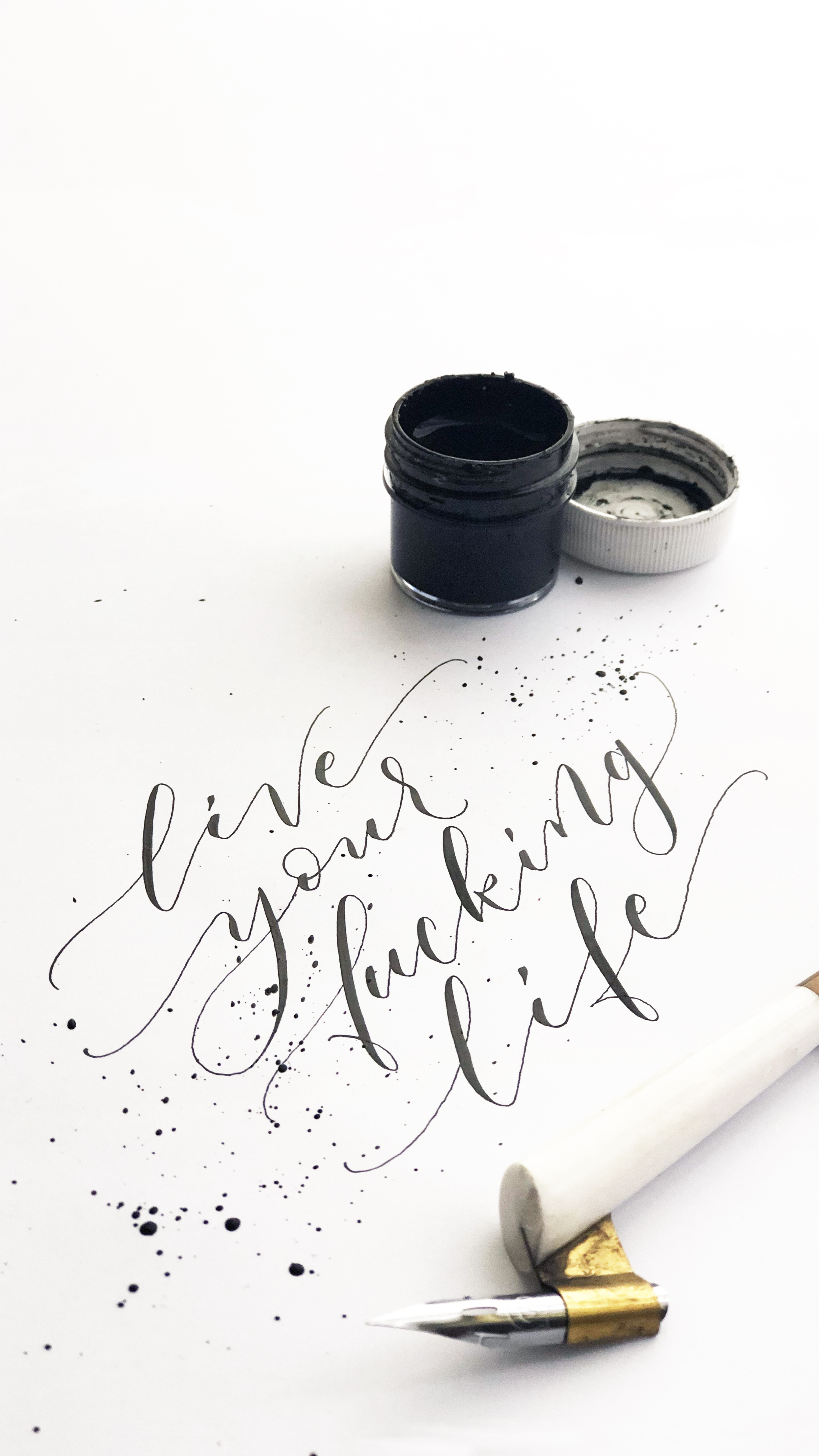 Live your fucking life calligraphy mobile wallpaper