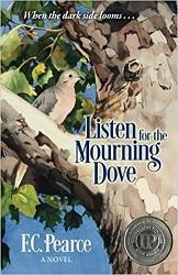 Finalist   Listen for the Mourning Dove by F.C. Pearce   Book Leaf Press
