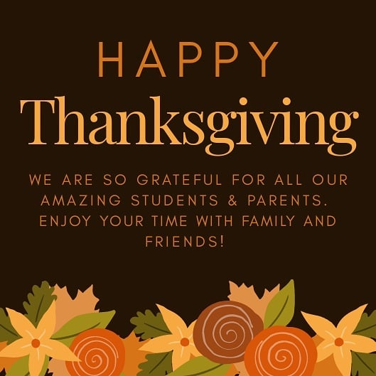Happy Thanksgiving Giving!  We are so thankful for all our amazing students and families ❤️ Reminder we are CLOSED for the holiday today.  Have a wonderful holiday Monday!