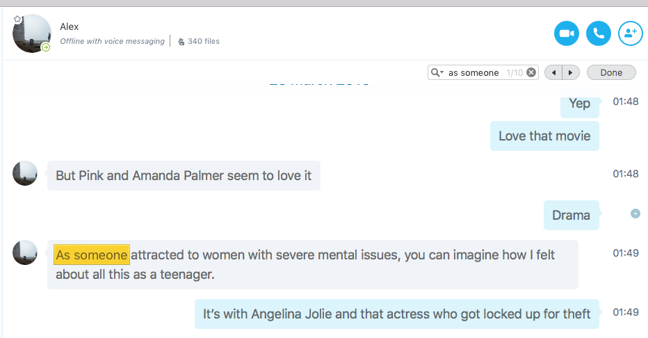 Confession of Alex on Skype in 2016 about his attraction for women with 'severe mental issues'.