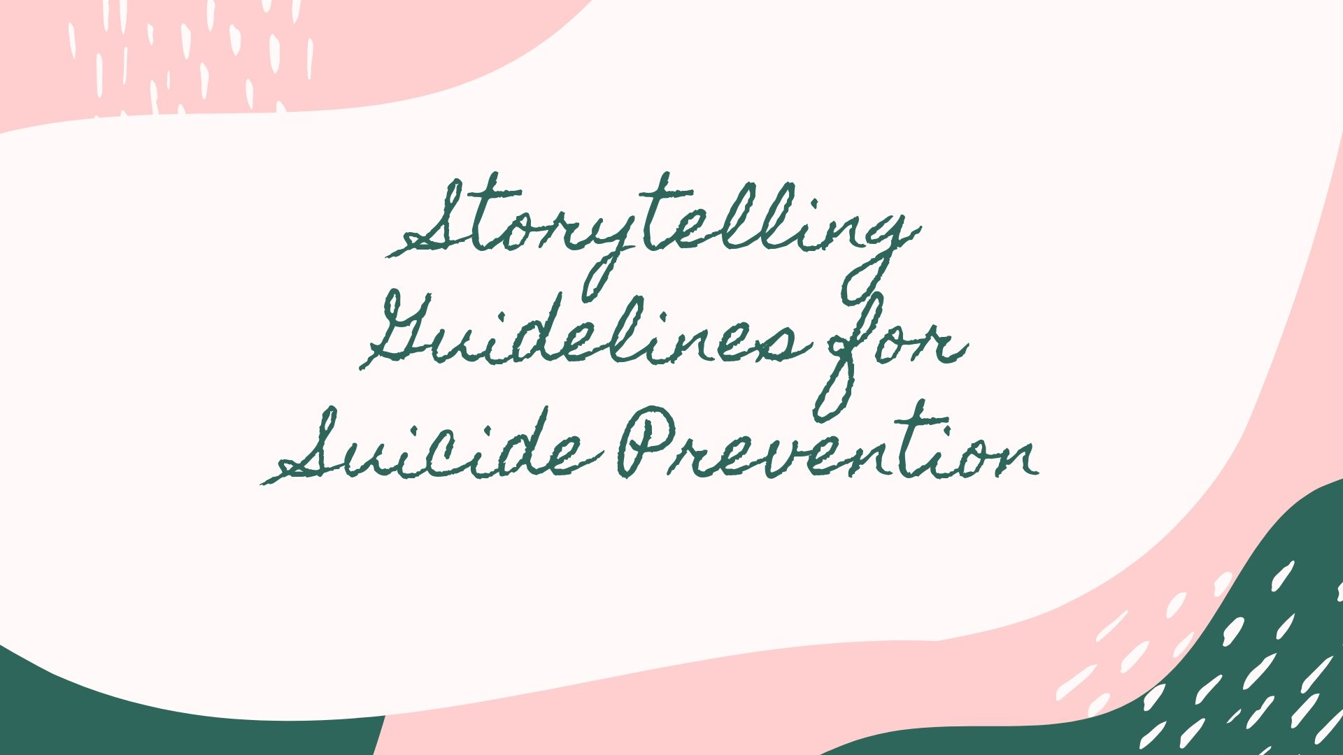 Storytelling Guidelines for Suicide Prevention.jpg