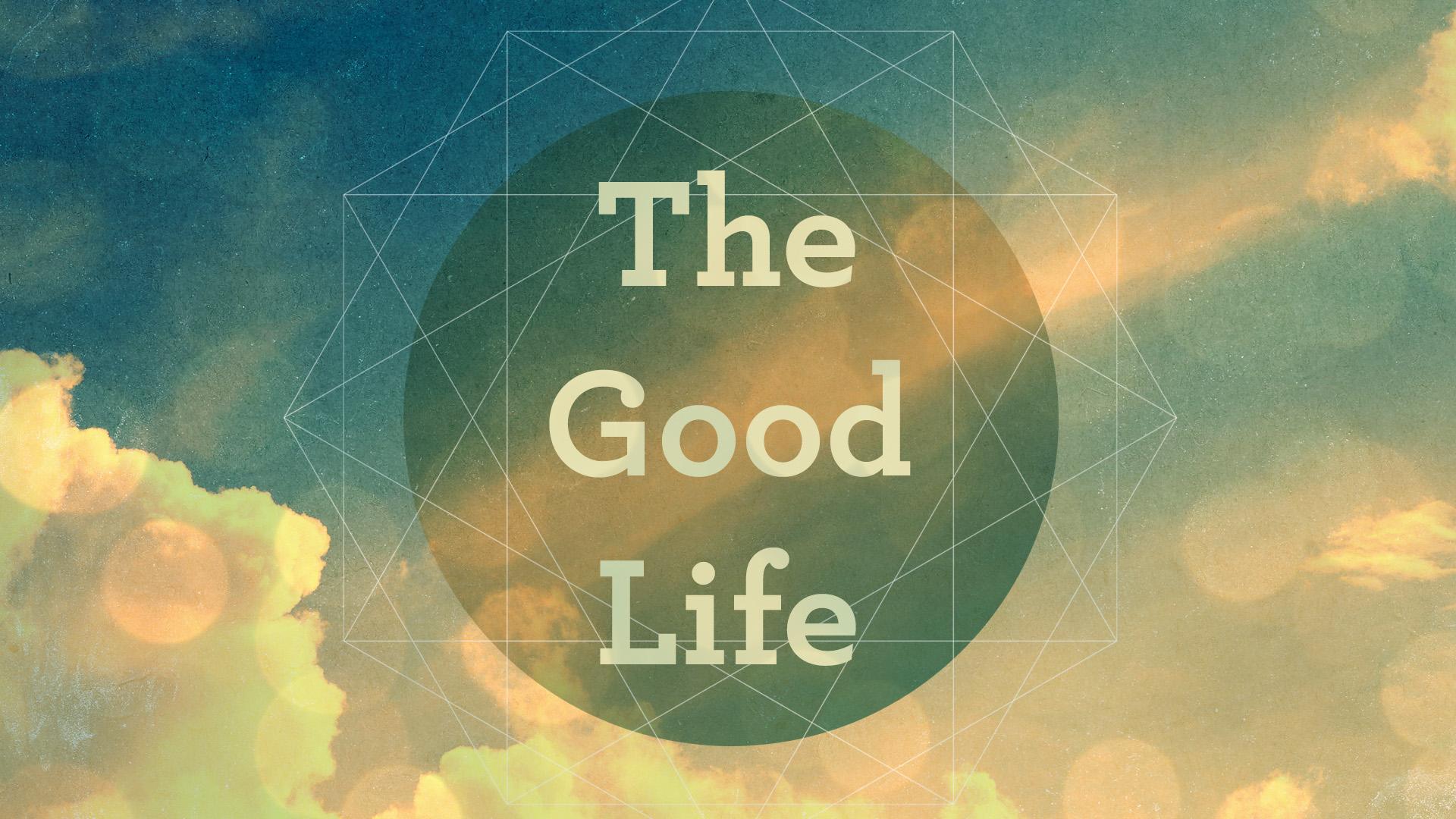 The Good Life (Website).jpg