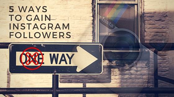 5 ways to gain instagram followers (1)
