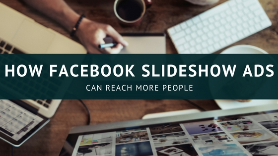 how facebook slideshow ads