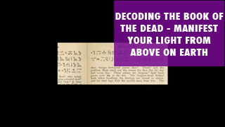 Decoding the Book of the Dead--Manifest Your Light from Above on Earth--Plate 1, Line 9.png