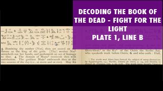 DECODING THE BOOK OF THE DEAD--PLATE 1, LINE 4-B FIGHT FOR THE LIGHT.png