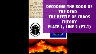 Decoding the Book of the Dead-the Beetle of Chaos Theory-Plate 1, Line 2, Part 1.png