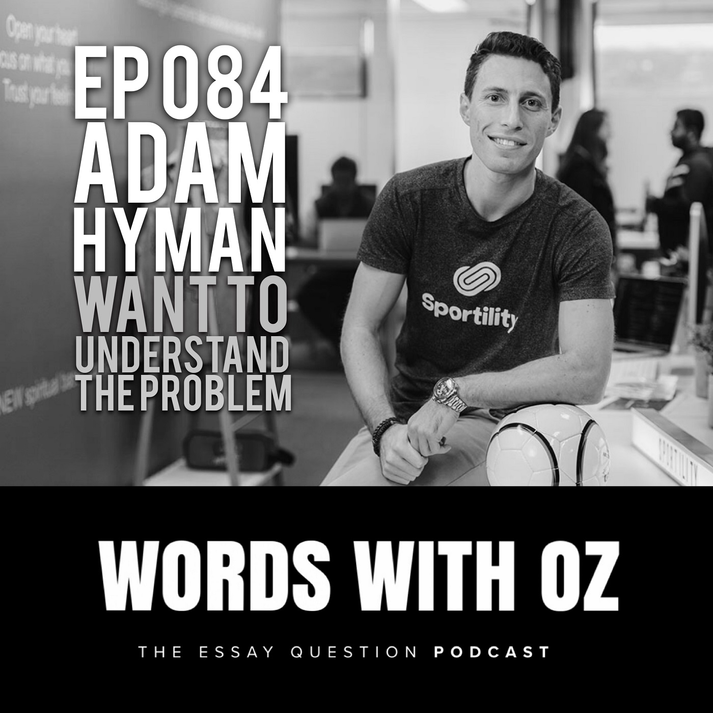 Adam Hyman - Words With Oz Podcast Episode 84 — Words With Oz
