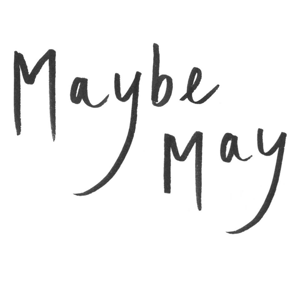 Maybe May