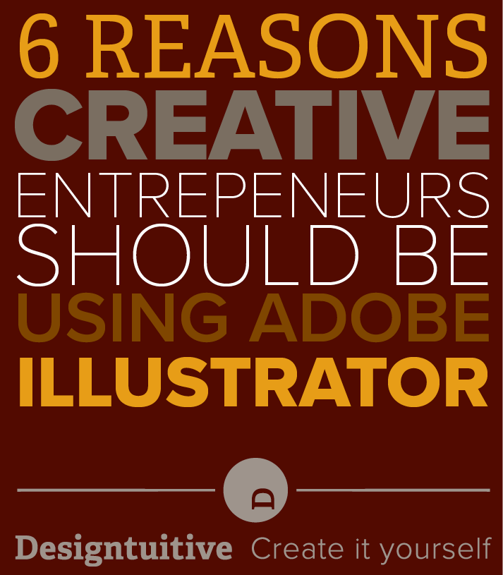why-creative-entrepreneurs-should-use-adobe-illustrator.png