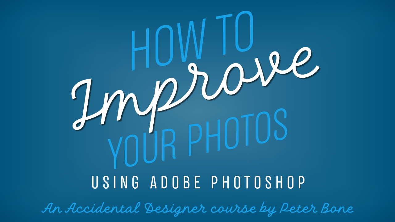 how-to-improve-your-images-with-photoshop-course