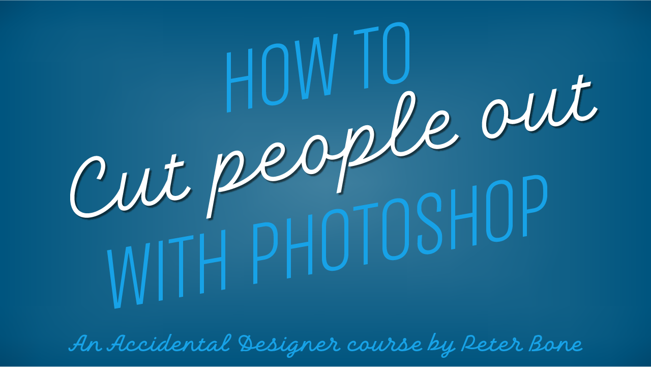how-to-cut-people-out-with-photoshop