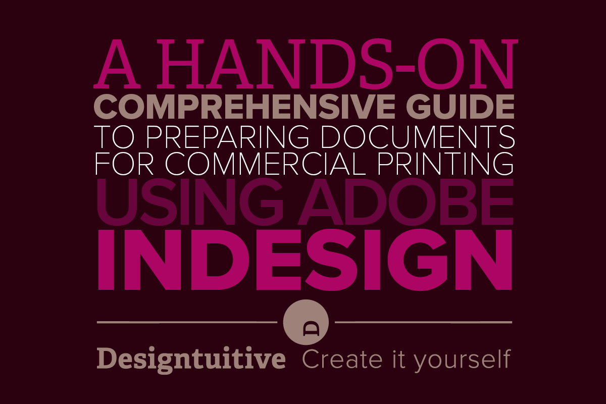 designtuitive-comprehensive-guide-to-preparing-for-print-with-indesign.png