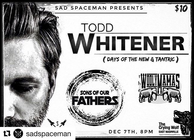 #Repost @sadspaceman with @get_repost ・・・ Dec 7th at @thecryingwolfbar ! @toddwhitenermusic formally of Days of the New and Tantric will be slinging his solo tunes along with @thewoolymamas and @soof615 ! Presage tickets available Friday through me, The sons and the mamas. #toddwhitener #thecryingwolf #daysofthenew #tantric #woolymamas #sonsofourfathers #rock #local #eastnasty #eastnashville