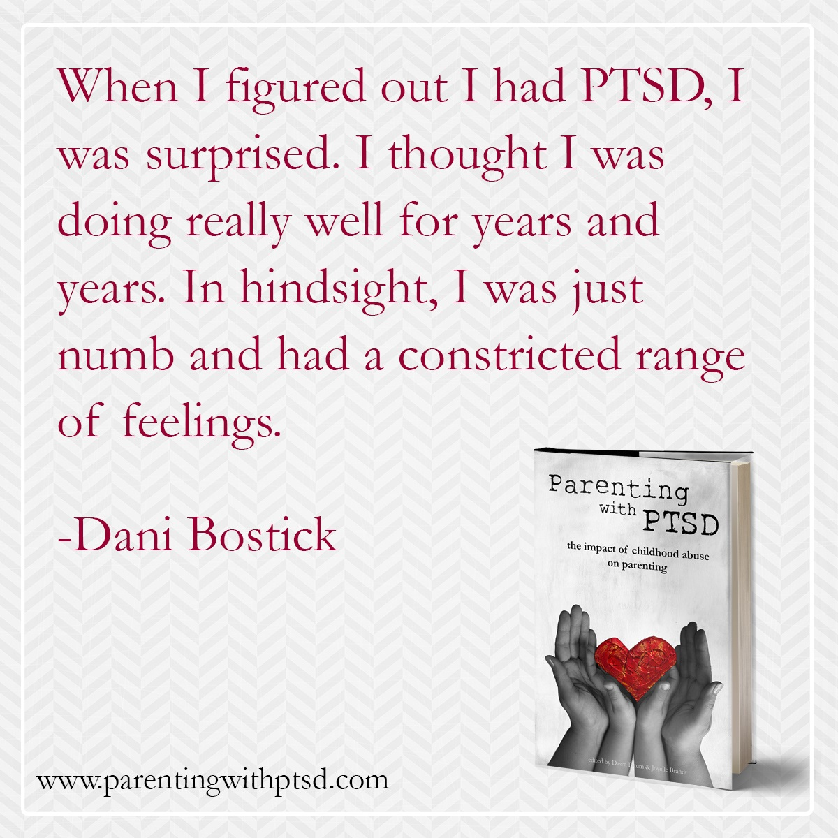 - The demands of parenting can uncloak a legacy of trauma that survivors may not have been fully aware of or prepared to deal with.