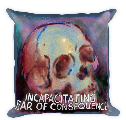 Pillow_Incapacitating_Fear_of_Consequence copy.jpg