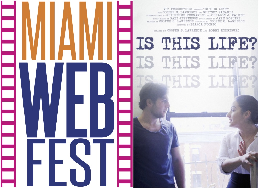 The 'Is This Life' pilot episode will be screened at the Miami Web Fest in Fall 2017.